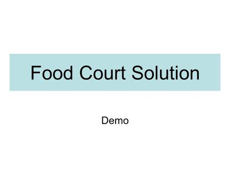Food Court Solution Demo Software Module ApplicationAdministratorCash Point Restaurant Control ManagerPOS User.