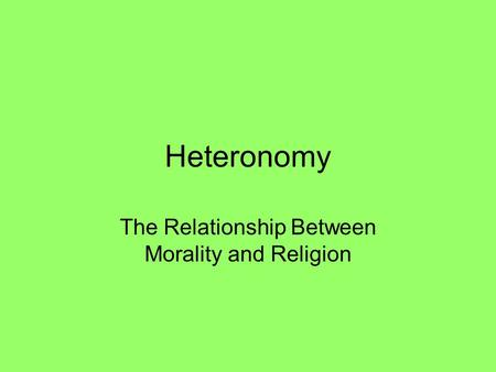 Heteronomy The Relationship Between Morality and Religion.