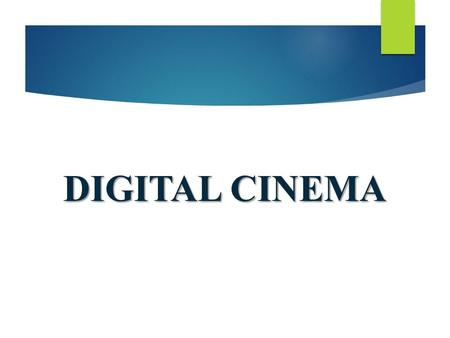 DIGITAL CINEMA.