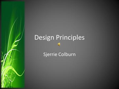 Design Principles Sjerrie Colburn. Five Design Principles Contrast Proximity Repetition Unity Balance.
