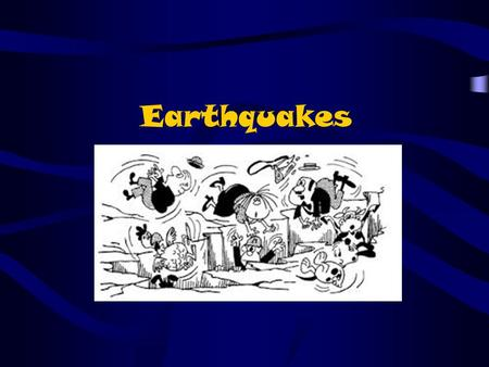 Earthquakes. What causes Earthquakes? Earthquakes are sudden movements or vibrations in the earth's crust. They are caused by faulting and folding activity.