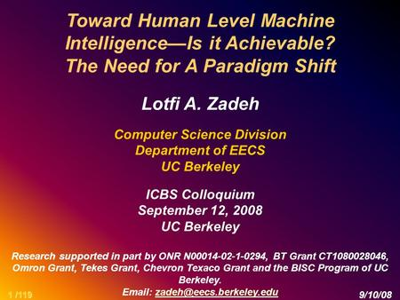 Toward Human <strong>Level</strong> Machine Intelligence—Is it Achievable? The Need for A Paradigm Shift Lotfi A. Zadeh <strong>Computer</strong> Science Division Department <strong>of</strong> EECS UC.