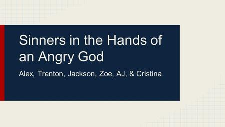 An analysis of puritanism sinners in the hands of an angry god by jonathon edwards