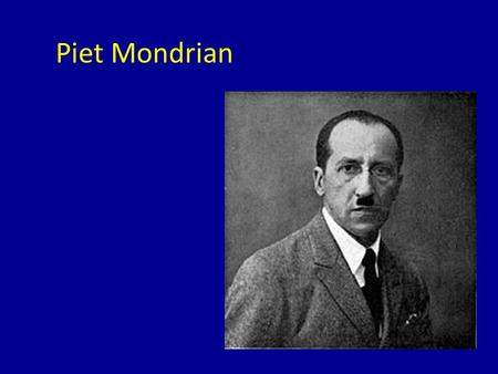 Piet Mondrian. Piet Mondrian was born in the Netherlands in 1872. He was influenced by many artistic styles and even helped found an artistic movement.