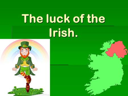 The luck of the Irish.. Geography, climate, and natural rescores  No part of the country is more then 70 miles from the coast  Rugged costal hills,