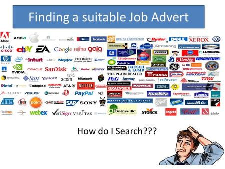 Finding a suitable Job Advert How do I Search???.