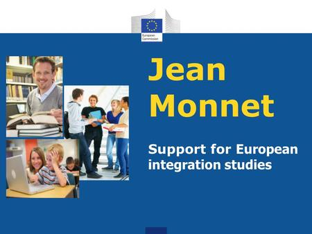 Jean Monnet Support for European integration studies.