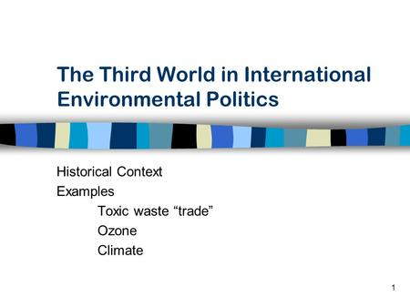 ozone and global environmental politics essay Hey, look — the world got together and stopped an environmental catastrophe  before it was too late  the earth's protective ozone layer is finally healing — all  thanks to global efforts  roger pielke jr once wrote a nice essay about why the  montreal  the 4 biggest political stories of the week, explained.
