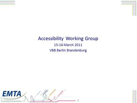 1 Accessibility Working Group 15-16 March 2011 VBB Berlin Brandenburg.