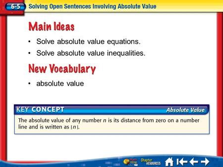 Lesson 5 MI/Vocab absolute value Solve absolute value equations. Solve absolute value inequalities.