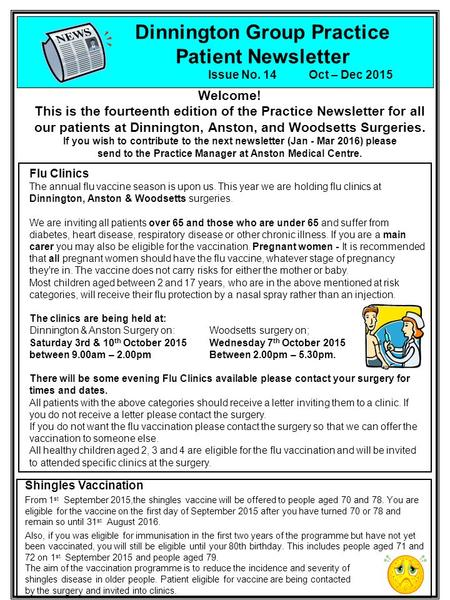 Welcome! This is the fourteenth edition of the Practice Newsletter for all our patients at Dinnington, Anston, and Woodsetts Surgeries. If you wish to.