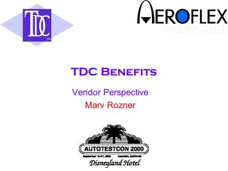 TDC Benefits Vendor Perspective Marv Rozner Inc..