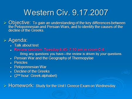 Western Civ. 9.17.2007  Objective: To gain an understanding of the key differences between the Peloponnesian and Persian Wars, and to identify the causes.