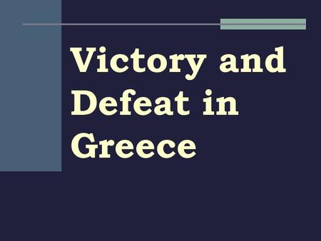 Victory and Defeat in Greece. Persian War Causes Ionians rebel against Persian rule Athens sends ships to help Ionians Persians crush Ionians, want to.