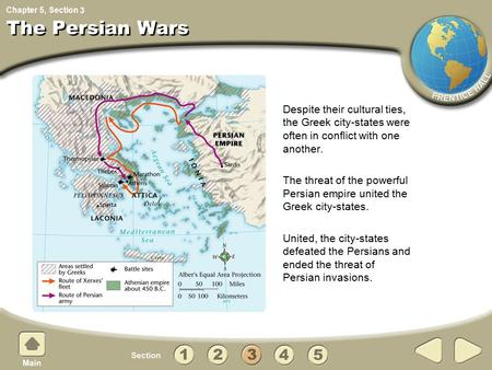 Chapter 5, Section The Persian Wars Despite their cultural ties, the Greek city-states were often in conflict with one another. The threat of the powerful.