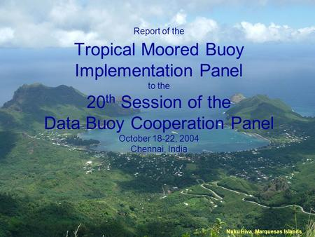 Report of the Tropical Moored Buoy Implementation Panel to the 20 th Session of the Data Buoy Cooperation Panel October 18-22, 2004 Chennai, India Nuku.