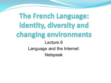 Lecture 6 Language and the Internet: Netspeak. Differences between speech and writing: a reminder SpeechWriting Time-bound, dynamic, transient, participants.