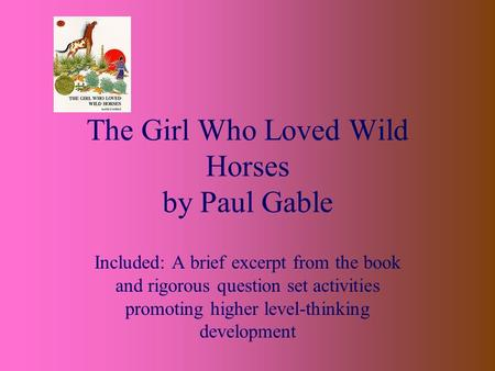 The Girl Who Loved Wild Horses by Paul Gable