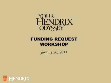 FUNDING REQUEST WORKSHOP January 20, 2011. Odyssey Funding Who is eligible for Odyssey funding? How does one request Odyssey funding?