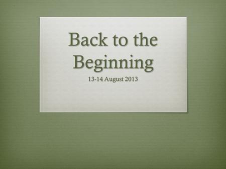 Back to the Beginning 13-14 August 2013. Native American Creation Stories.