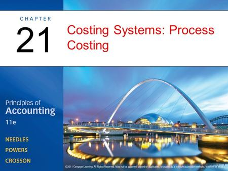 Costing Systems: Process Costing 21. The Process Costing System OBJECTIVE 1: Describe the process costing system, and identify the reasons for its use.