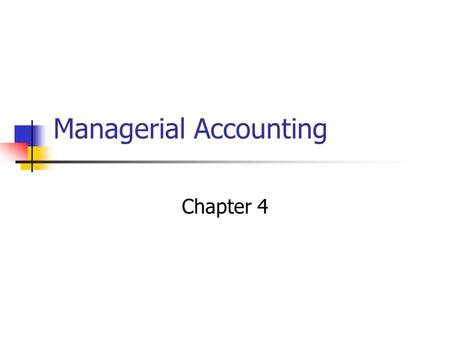 Managerial Accounting Chapter 4. Job-order Costing vs. Process Costing Similarities Same basic purpose exists Use same basic manufacturing accounts Flow.