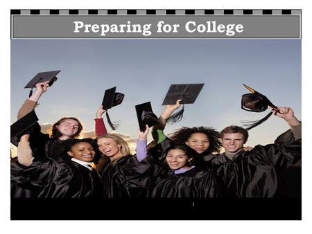 Preparing for College. Objectives In this workshop I will... –Learn why the A-G course requirements are important –Learn what the A-G course requirements.