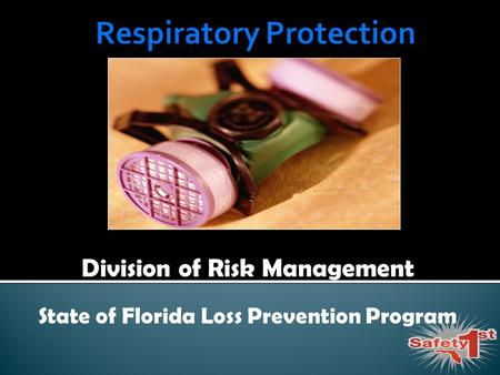 Division of Risk Management State of Florida Loss Prevention Program.