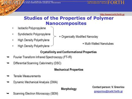 Studies of the Properties of Polymer Nanocomposites Mechanical Properties  Tensile Measurements  Dynamic Mechanical Analysis (DMA) Morphology  Scanning.