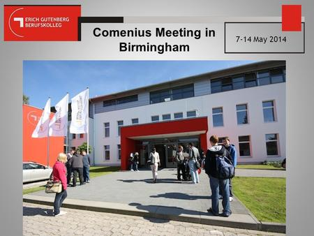 "Comenius Meeting in Birmingham 7-14 May 2014. Project: ""Welcome to Europe"" Vocational College for Business and Administration 2-year full-time course."