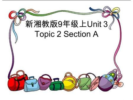 新湘教版 9 年级上 Unit 3 Topic 2 Section A. Teaching aims and demands: 1. Master some useful words: follow, London, dialog, autumn 2. Learn present continuous.