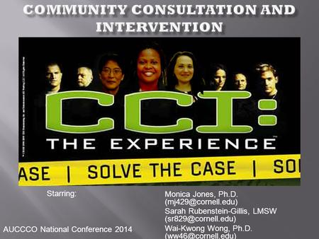 Monica Jones, Ph.D. Sarah Rubenstein-Gillis, LMSW Wai-Kwong Wong, Ph.D. Starring: AUCCCO National.