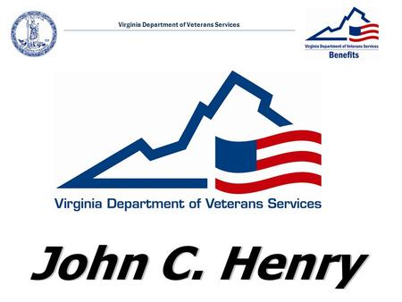 Virginia Department of Veterans Services. Chain of Command Benefit Services Who We Are Mission Who We Serve & What We Do Initiates & Our Goal DVS Locations.