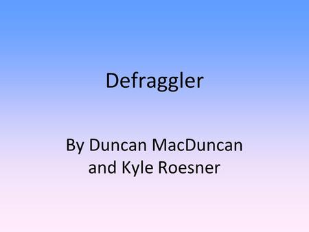 Defraggler By Duncan MacDuncan and Kyle Roesner. Step 1: Go to filehippo.com and download Defraggler.