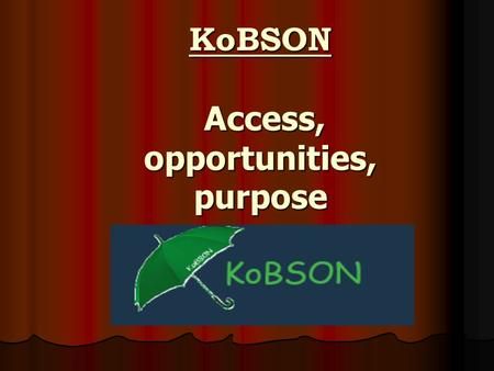KoBSON Access, opportunities, purpose. How to KoBSON All those on the academic network in Serbia, by simple adjustment. All those on the academic network.