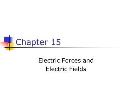 Electric Forces and Electric Fields