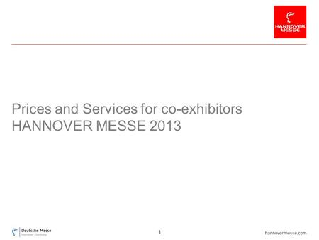 Prices and Services for co-exhibitors HANNOVER MESSE 2013 1.