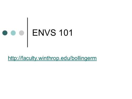ENVS 101  Environmental science Environmental studies Interdisciplinary!