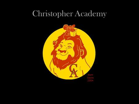Christopher Academy Matt Deans 2004. We are grateful for our sponsors. Please join us in thanking the supporters of the 11 th Annual Christopher Academy.