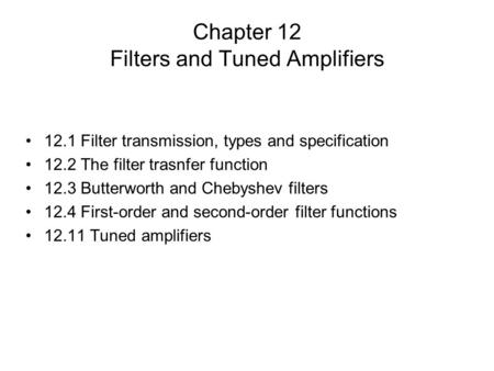 Chapter 12 Filters and Tuned Amplifiers