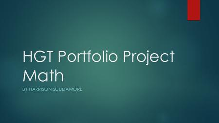 HGT Portfolio Project Math BY HARRISON SCUDAMORE.