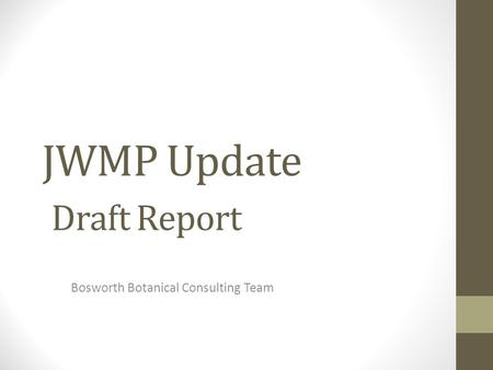 JWMP Update Draft Report Bosworth Botanical Consulting Team.