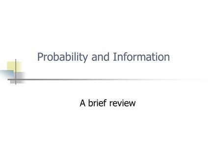 Probability and Information Copyright, 1996 © Dale Carnegie & Associates, Inc. A brief review.