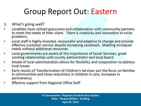 Group Report Out: Eastern 1.What's going well? Localities have utilized grassroots and collaboration with community partners to meet the needs of their.