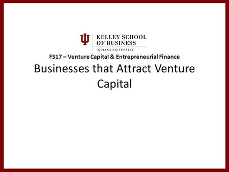 F317 – Venture Capital & Entrepreneurial Finance Businesses that Attract Venture Capital.