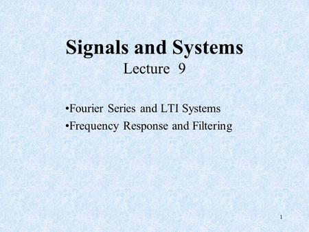 Signals and Systems Lecture 9