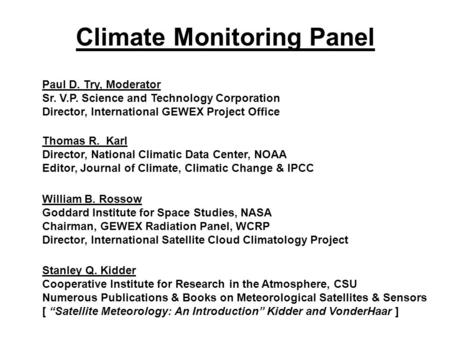 Thomas R. Karl Director, National Climatic Data Center, NOAA Editor, Journal of Climate, Climatic Change & IPCC Climate Monitoring Panel Paul D. Try, Moderator.