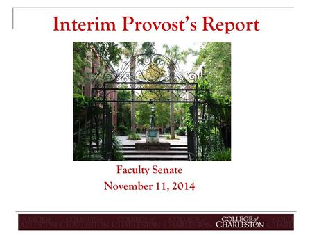 Interim Provost's Report Faculty Senate November 11, 2014.