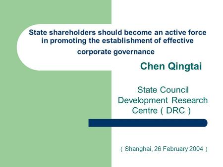 State shareholders should become an active force in promoting the establishment of effective corporate governance Chen Qingtai State Council Development.