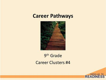 Career Pathways 9 th Grade Career Clusters #4. Pre-Test 1.What is a key component of a career pathway? 2.What is an important piece of information to.